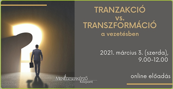Tranzakció vs. Transzformáció a vezetésben